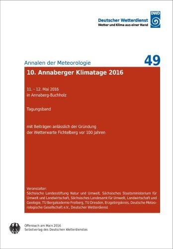 10. Annaberger Klimatage 2016 (Annalen der Meteorologie Nr. 49)