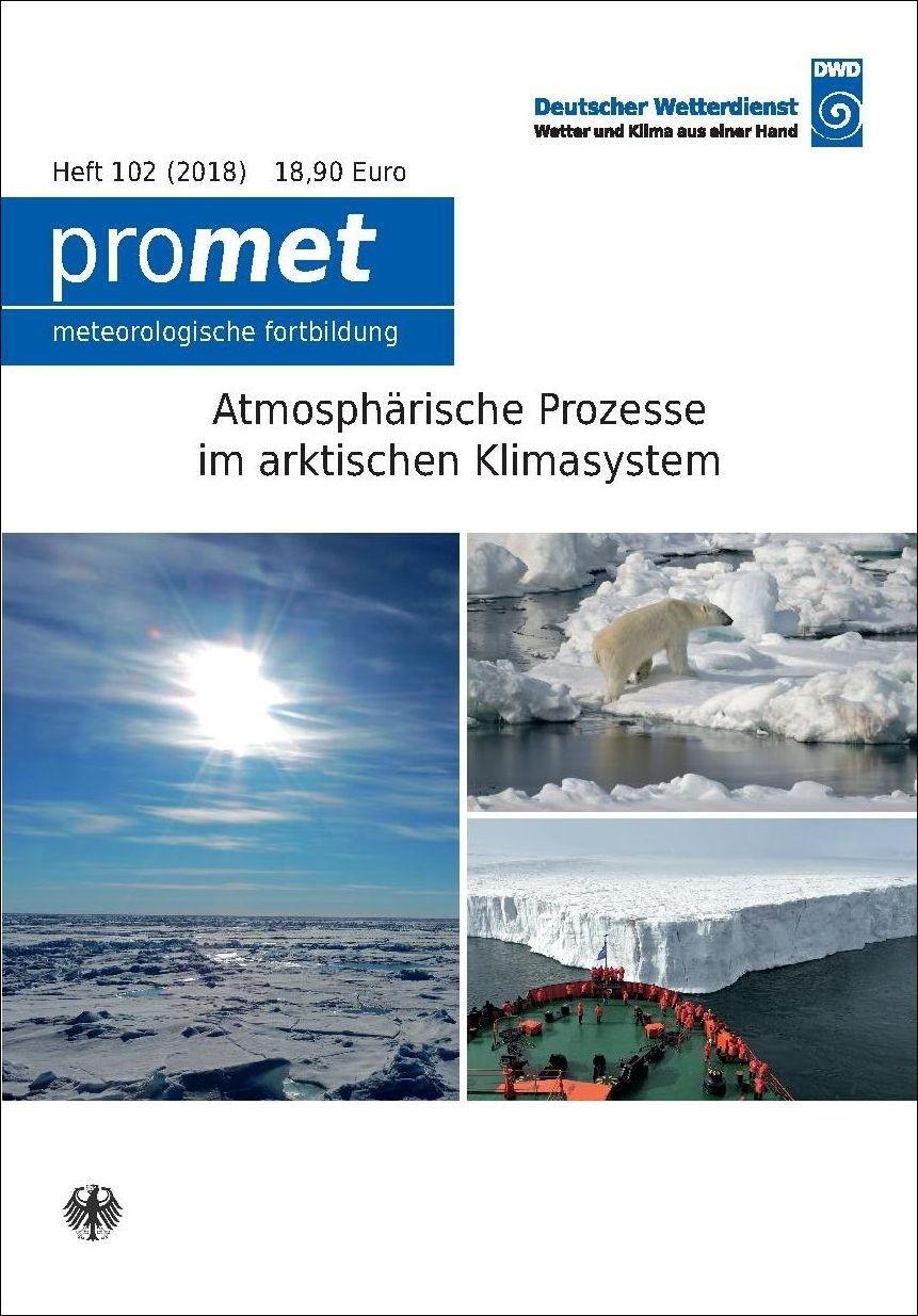Titelseite der Publikation Atmosphärische Prozesse im arktischen Klimasystem (Promet, Heft 102)