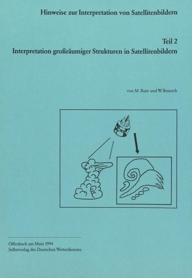 Interpretation großräumiger Strukturen in Satellitenbildern (Hinweise zur Interpretation von Satellitenbildern, Teil 2)