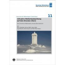 120 Jahre Wetterbeobachtung auf dem Brocken (Harz) (Geschichte der Meteorologie Nr. 11)
