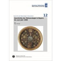 Titelseite der Publikation Geschichte der Meteorologie in Bayern bis zum Jahr 1900 (Geschichte der Meteorologie Nr. 12)