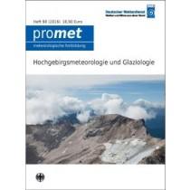 Hochgebirgsmeteorologie und Glaziologie (Promet, Heft 98)