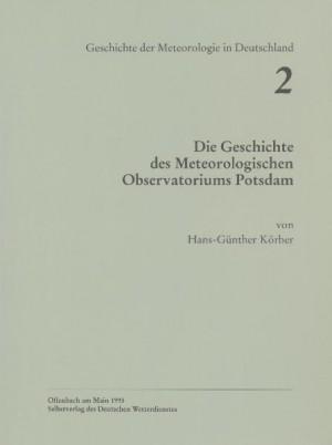 Die Geschichte des Meteorologischen Observatoriums Potsdam (Geschichte der Meteorologie Nr. 2)