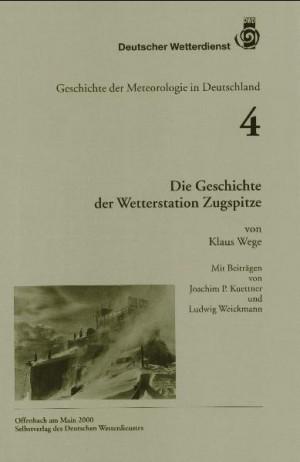 Die Geschichte der Wetterstation Zugspitze (Geschichte der Meteorologie Nr. 4)