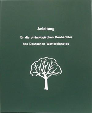 Anleitung für die phänologischen Beobachter des Deutschen Wetterdienstes (VuB Nr. 17)